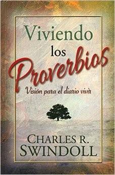 Viviendo Los Proverbios (Tapa Rústica) [Libro]