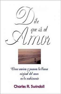 Dile Que si al Amor (Tapa Rústica) [Libro]