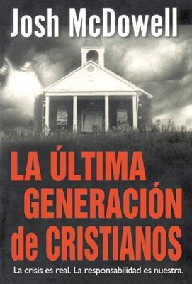 La Última Generación de Cristianos (Tapa Rústica) [Libro]