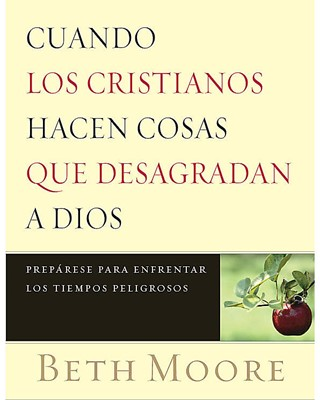 Cuando Los Cristianos Hacen Cosas Que Desagradan a Dios (Tapa Rústica) [Libro]