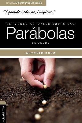 Sermones Actuales Sobre Las Parábolas de Jesús (Tapa Rústica) [Libro]