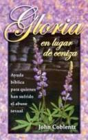 Gloria en Lugar de Cenizas (Tapa Rústica) [Libro]