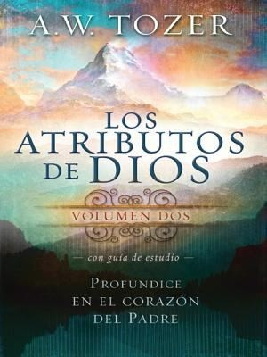 Los Atributos de Dios Vol. 2 (Tapa Rústica) [Libro]