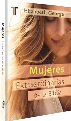 Mujeres Extraodinarias de la Biblia (Tapa Rústica) [Libro Bolsillo]