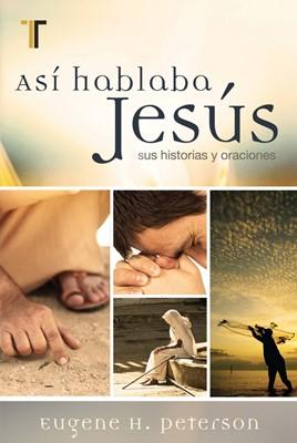 Así hablaba Jesús (Tapa Rústica) [Libro]