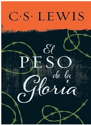 El Peso de la Gloria (Tapa Rústica) [Libro]