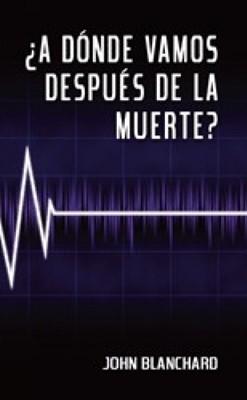 ¿A Donde Vamos Después de la Muerte? (Tapa Rústica) [Libro Bolsillo]