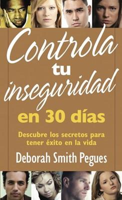 Controla tu Inseguridad en 30 Días (Tapa Rústica) [Libro Bolsillo]