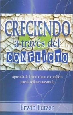 Creciendo a Traves del Conflicto (Tapa Rústica) [Libro Bolsillo]