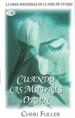 Cuando Las Madres Oran (Tapa Rústica) [Libro Bolsillo]