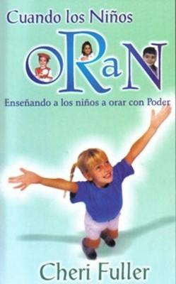 Cuando Los Niños Oran (Tapa Rústica) [Libro Bolsillo]