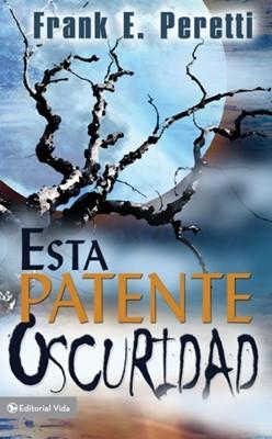 Esta Patente Oscuridad (Tapa Rústica) [Libro Bolsillo]