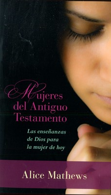 Mujeres del Antiguo Testamento (Tapa Rústica) [Libro Bolsillo]