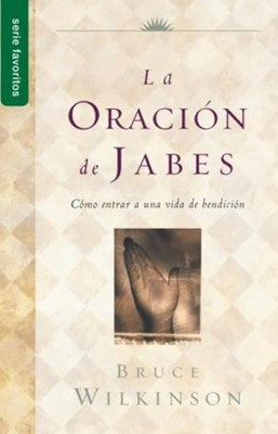 Oración de Jabes (Tapa Rústica) [Libro Bolsillo]