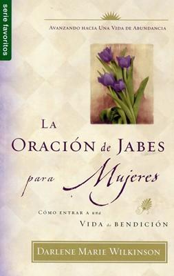 La Oración de Jabes Para Mujeres (Tapa Rústica) [Libro Bolsillo]
