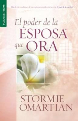El Poder de la Esposa Que Ora (Tapa Rústica) [Libro Bolsillo]