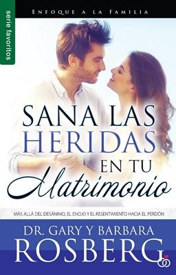 Sana Las Heridas de tu Matrimonio (Tapa Rústica) [Libro Bolsillo]