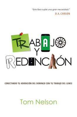Trabajo y Redención (Tapa Rústica) [Libro]