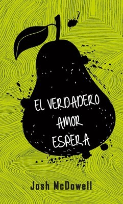 El Verdadero Amor Espera (Tapa Rústica) [Libro]