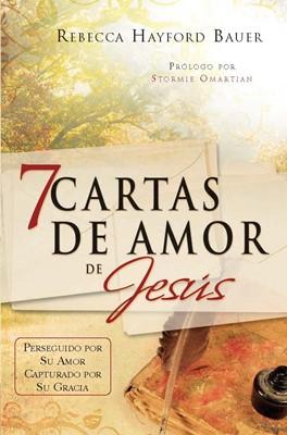 7 Cartas de Amor de Jesús (Tapa Rústica) [Libro]