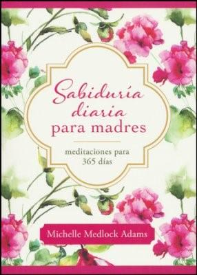 Sabiduría Diaria Para Madres (Tapa Rústica) [Devocional]
