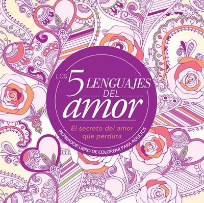 Los 5 Lenguajes del Amor Libro de Colorear Para Adultos (Tapa Suave) [Libro]