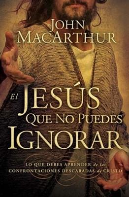 El Jesús Que No Puedes Ignorar (Tapa Suave) [Libro]