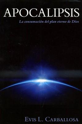 Apocalipsis: La Consumación del Plan Eterno de Dios (Tapa Rústica Suave)