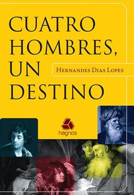 Cuatro Hombres Un Destino (Tapa Rústica) [Libro]