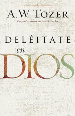 Deléitate en Dios (Tapa Rústica) [Libro]