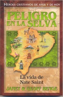 Peligro En La Selva - Nate Saint (Tapa Rústica) [Libro]