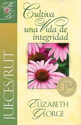 Jueces/Rut: Cultiva Una Vida De Integridad [Libro]