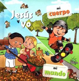 Jesús y Yo mi Cuerpo / mi Mundo