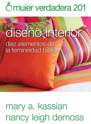 Mujer Verdadera 201: Diseño Interior (Tapa Rústica) [Manual]