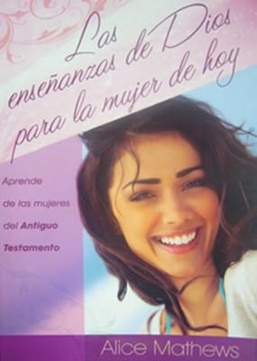 Enseñanzas de Dios Para la Mujer de Hoy (Tapa Suave) [Libro]