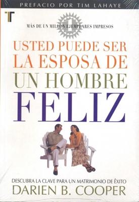 Usted Puede ser la Esposa de un Hombre Feliz (Tapa Rústica) [Libro Bolsillo]