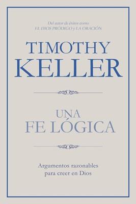 Una Fe Lógica (Tapa Rústica) [Libro]