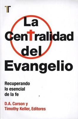 Centralidad Del Evangelio (Tapa Rústica) [Libro]