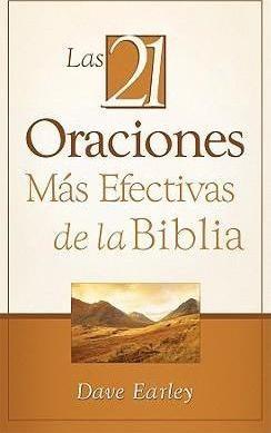 21 Oraciones Más Efectivas de la Biblia (Tapa Rústica) [Libro Bolsillo]