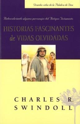 Historias Fascinantes de Vidas Olvidadas (Tapa Rústica) [Libro]