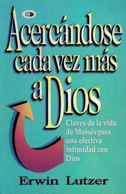 Acercándose Cada Vez Más a Dios (Tapa Rústica) [Libro]