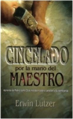 Cincelado Por la Mano del Maestro (Tapa Rústica) [Libro]