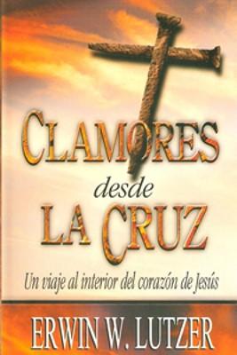Clamores Desde la Cruz (Tapa Rústica) [Libro Bolsillo]