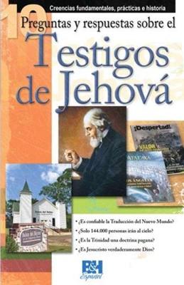 10 Preguntas y Respuestas Sobre Los Testigos de Jehova [Folleto]