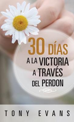 30 Días Hacia la Victoria a Través del Perdón (Tapa Rústica) [Libro Bolsillo]