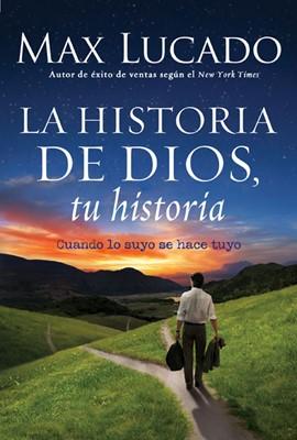 La Historia de Dios, tu Historia (Tapa rústica suave) [Libro]