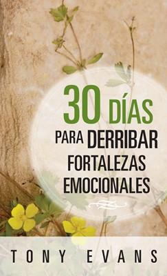 30 Días Para Derribar Fortalezas (Tapa Rústica) [Libro Bolsillo]