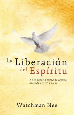 La Liberación Del Espíritu (Tapa rústica suave) [Libro Bolsillo]