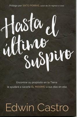 Hasta el Último Suspiro (Tapa Rustica) [Libro]