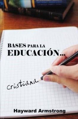 Bases Para la Educación Cristiana (Tapa Rustica) [Libro]